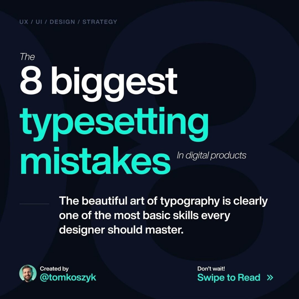 8 Biggest Typesetting Mistakes in digital products The beautiful art of typography is clearly one of the most basic skills every designer should master