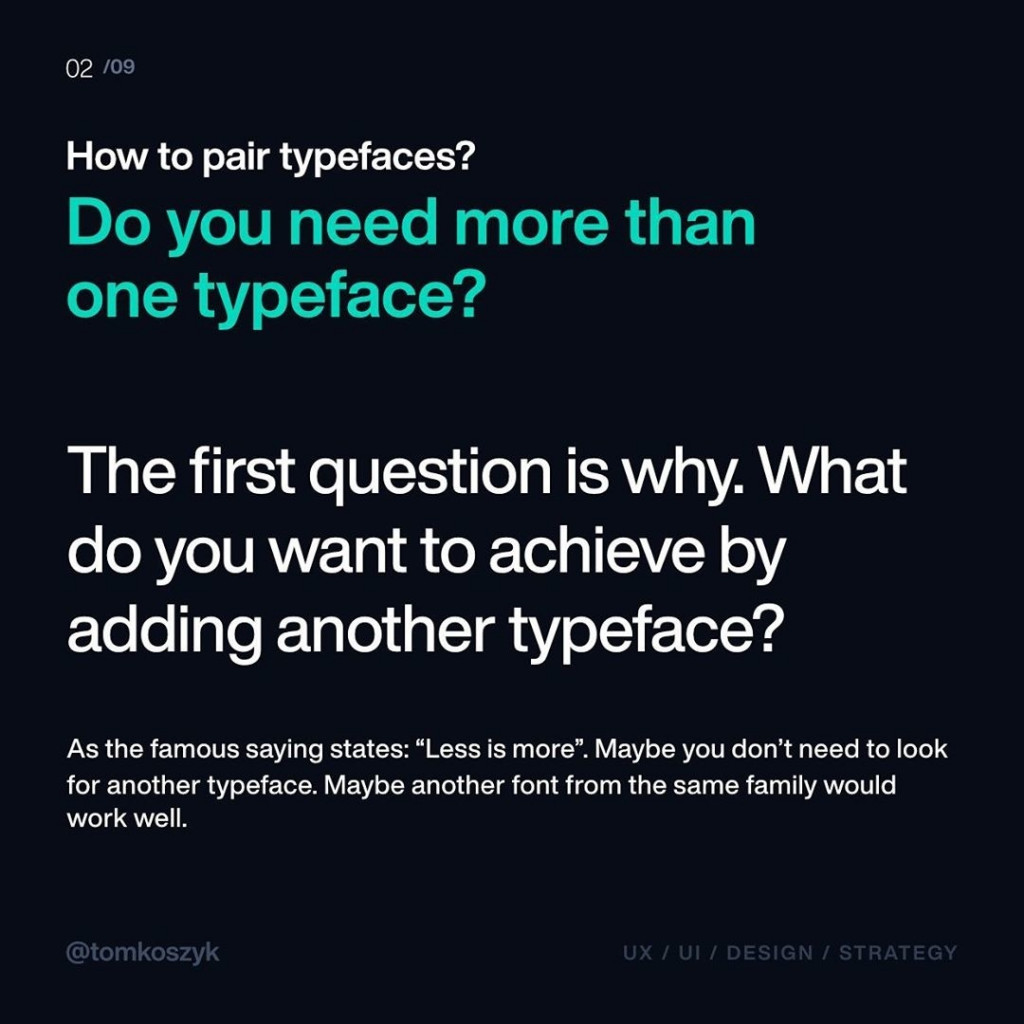 "How to pair typefaces?  Do you need more than one typeface?  The first question is why. What do you want to achieve by adding another typeface?  As the famous saying states: ""Less is more"". Maybe you don't need to look for another typeface. Maybe another font from the same family would work well."