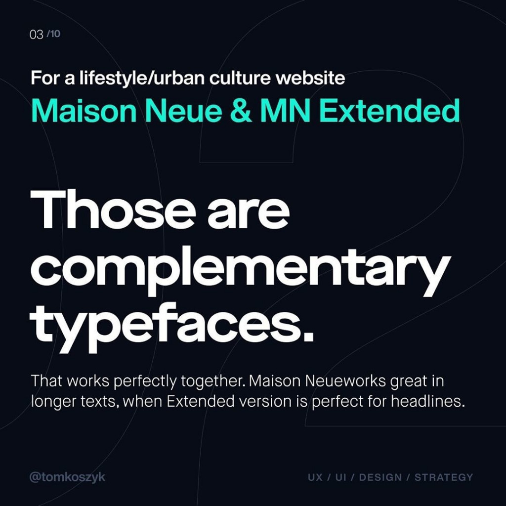 For a lifestyle/urban culture website Maison Neue & MN Extended  Those are complementary typefaces.  That works perfectly together. Maison Neueworks great in longer texts, when Extended version is perfect for headlines.