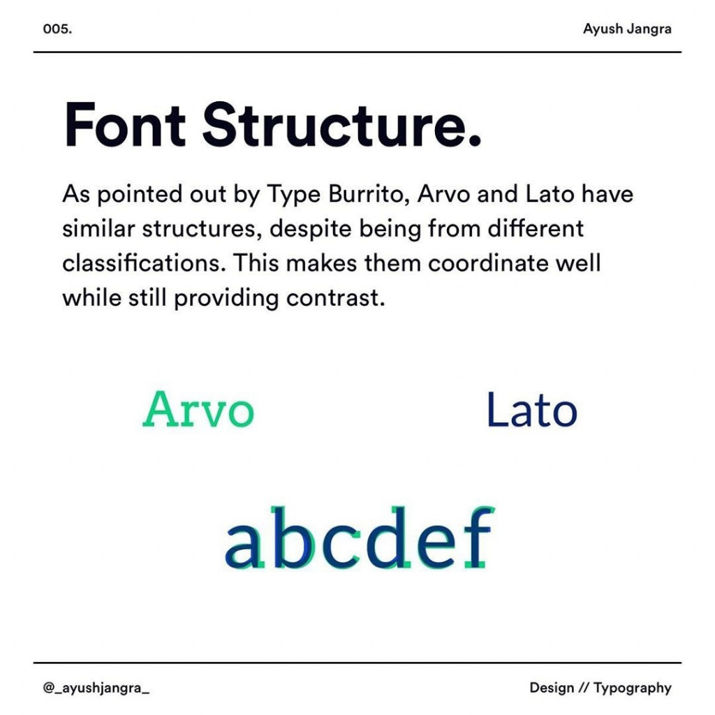 Font Structure  As pointed out by Type Burrito, Arvo and Lato have similar structures, despite being from different classifications. This makes them coordinate well while still providing contrast.