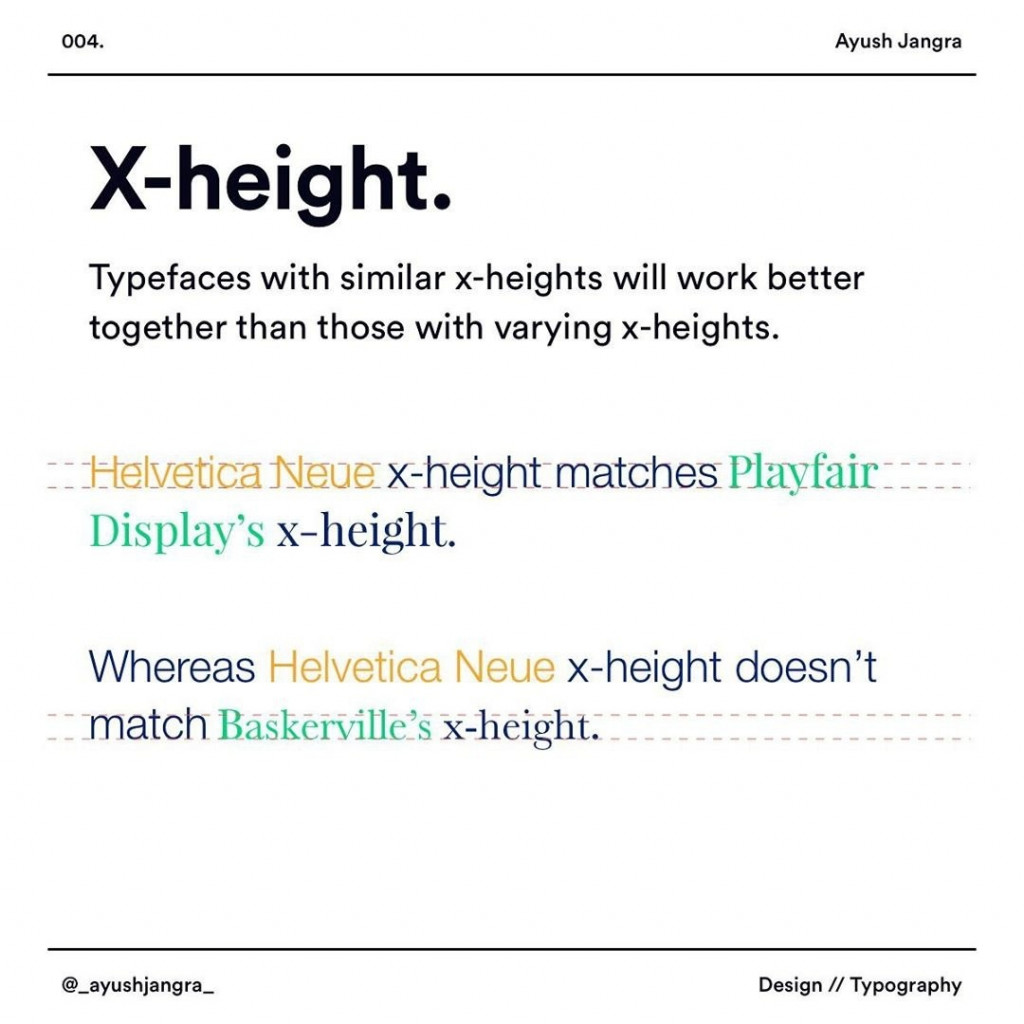 X-height  Typefaces with similar x-heights will work better together than those with varying x-heights.  Helvetica Neue x-height matches Playfair Display's x-height.  Whereas Helvetica Neue x-height doesn't match Baskerville's x-height.