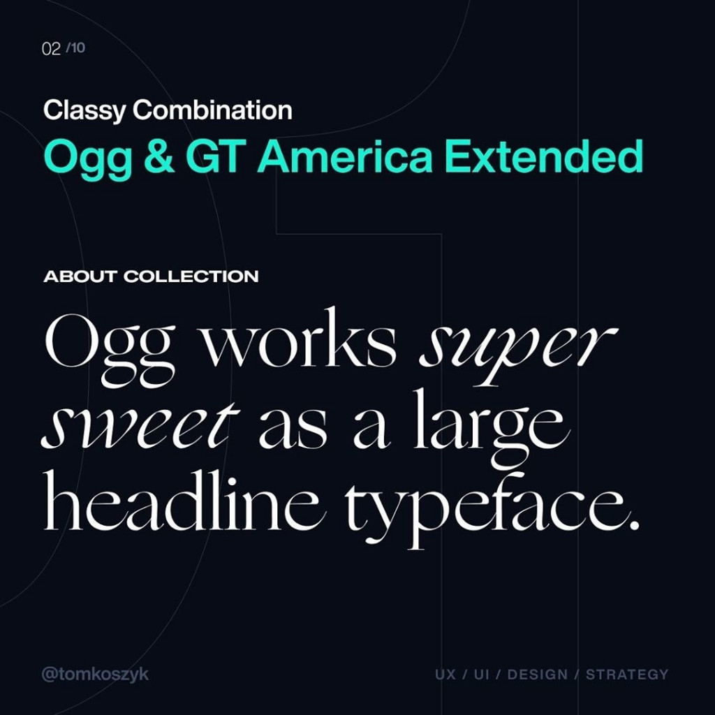 Classy Combination  Ogg & GT America Extended  Ogg works super sweet as a large headline typeface.