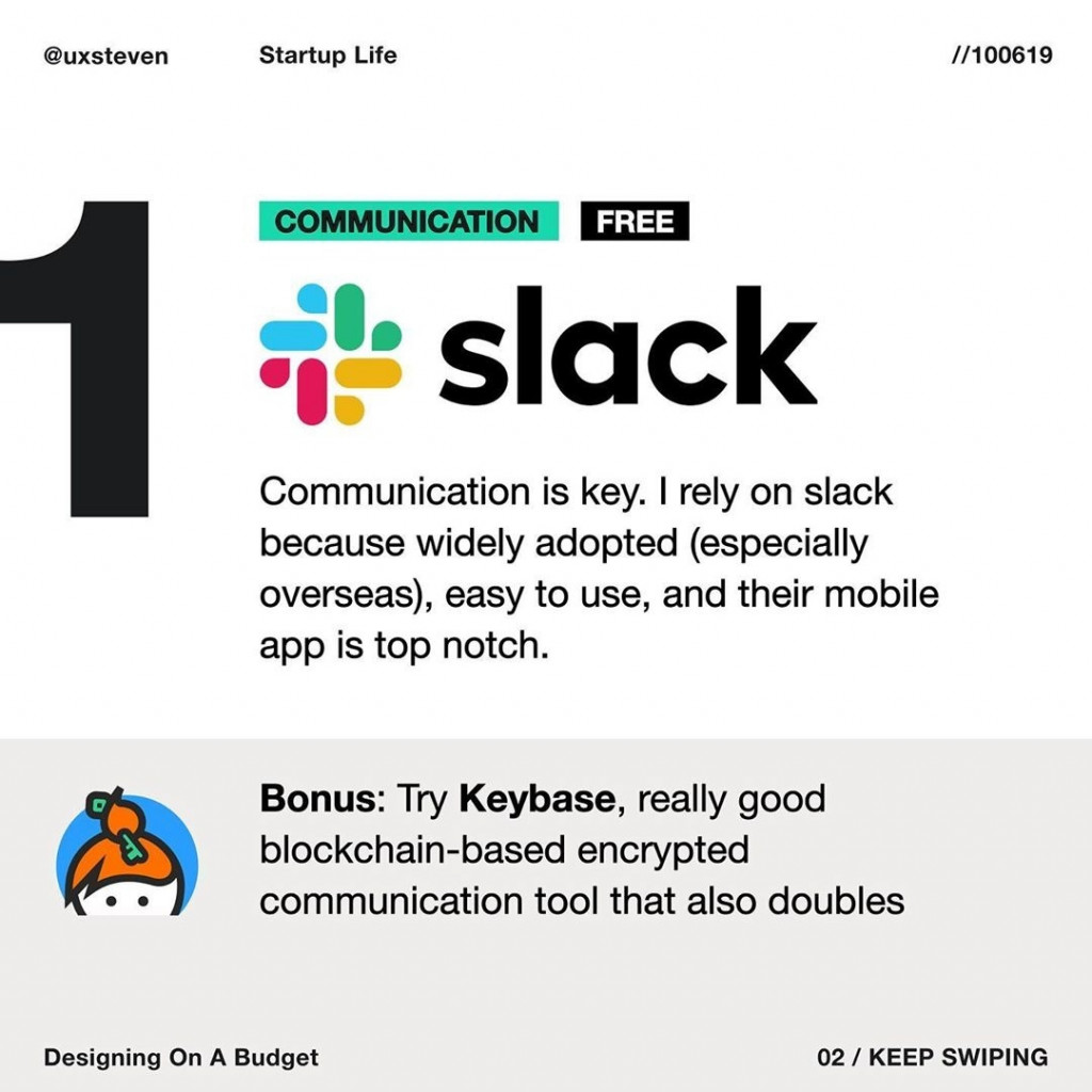 COMMUNICATION  Slack Communication is key. I rely on slack because widely adopted (especially overseas), easy to use, and their mobile app is top notch.  Bonus: Try Keybase, really good blockchain-based encrypted communication tool that also doubles