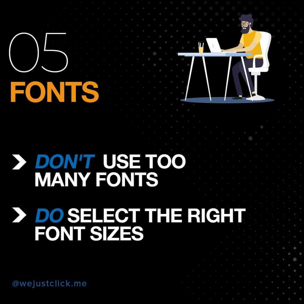 05. Fonts ❌ Don't use too many fonts ✅ Do select the right font sizes