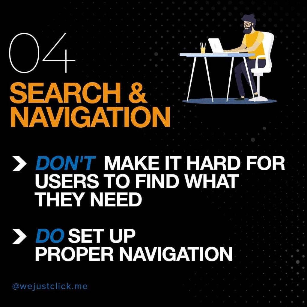 04. Search & Navigation ❌ Don't make it hard for users to find what they need ✅ Do set up proper navigation