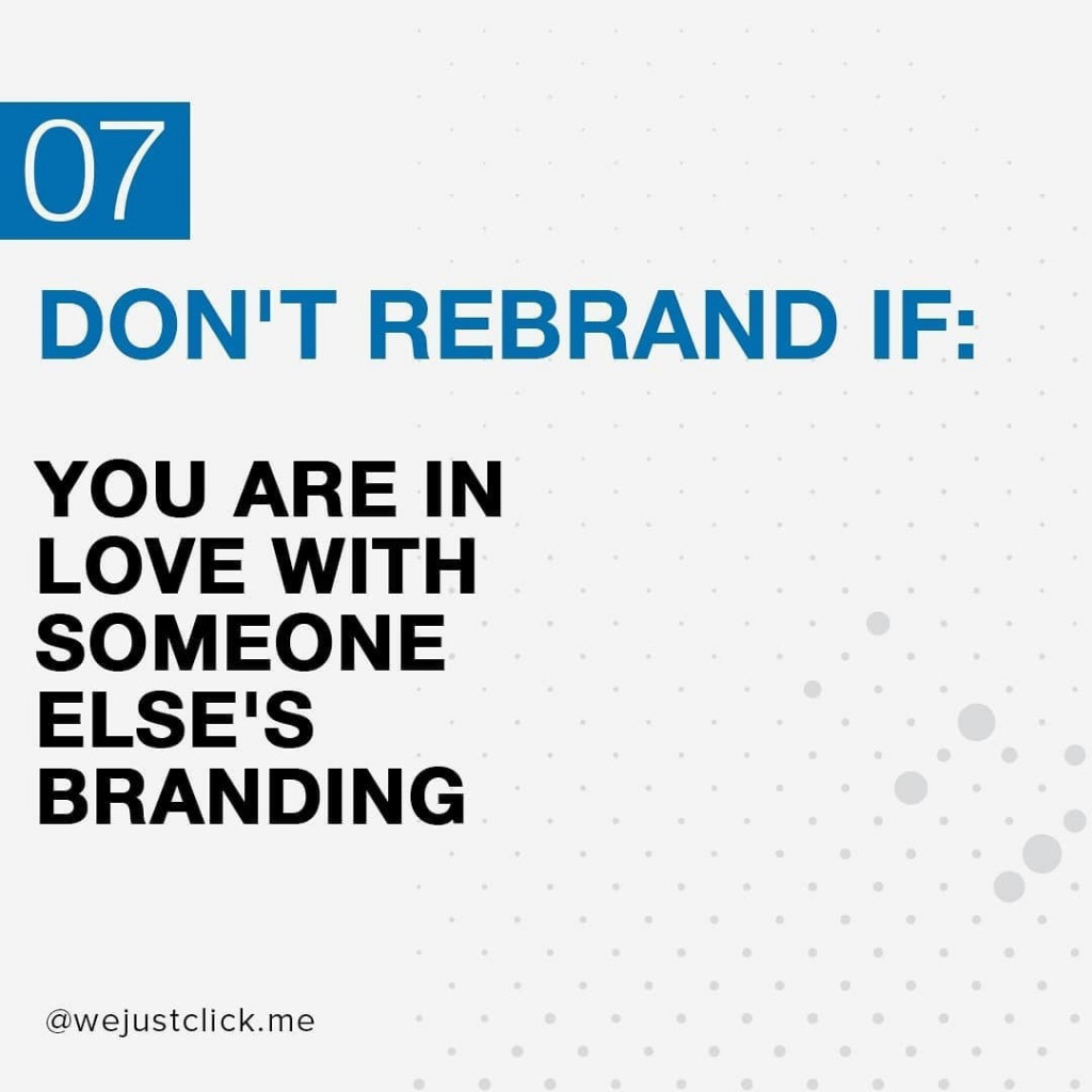 Don't rebrand if you are in love with someone's else branding