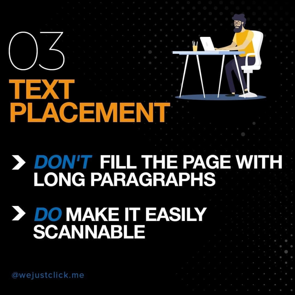 03. Text Placement ❌ Don't fill the page with long paragraphs ✅ Do make it easily scannable