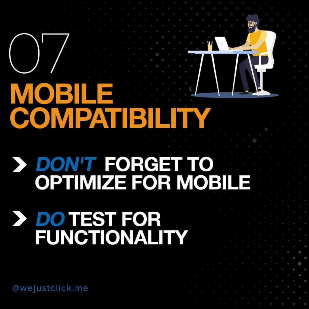 07. Mobile Compatibility ❌ Don't forget to optimize for mobile ✅ Do test for functionality