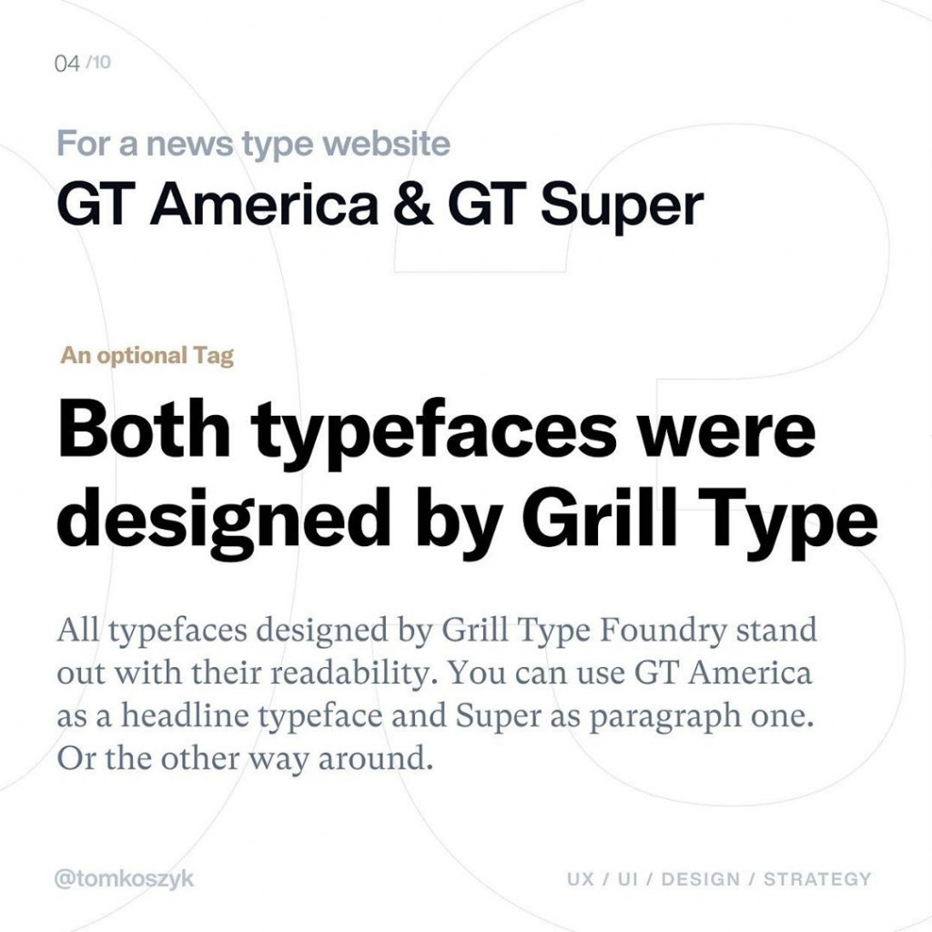 04/10  For a news type website  GT America & GT Super  Both typefaces were designed by Grill Type  All typefaces designed by Grill Type Foundry stand out with their readability. You can use GT America as a headline typeface and Super as paragraph one. Or the other way around.