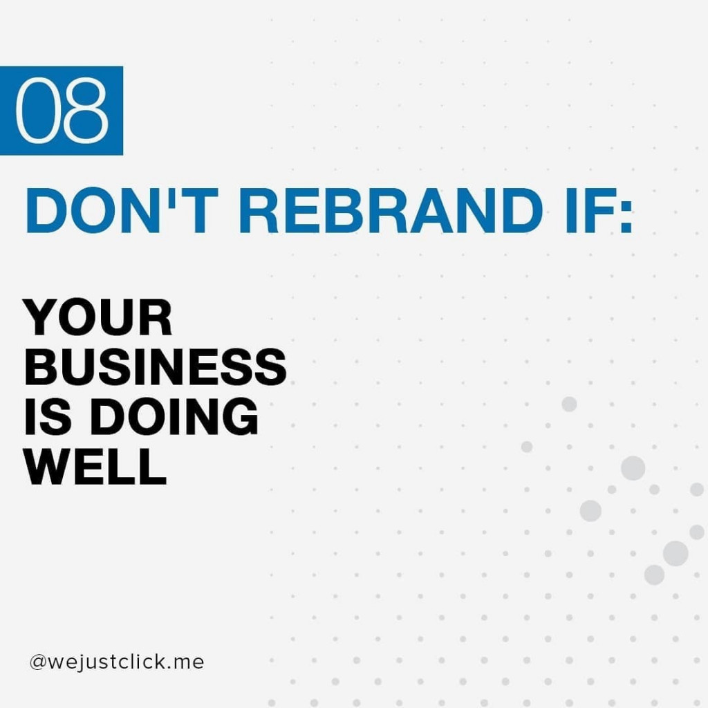 Don't rebrand if your business is doing well