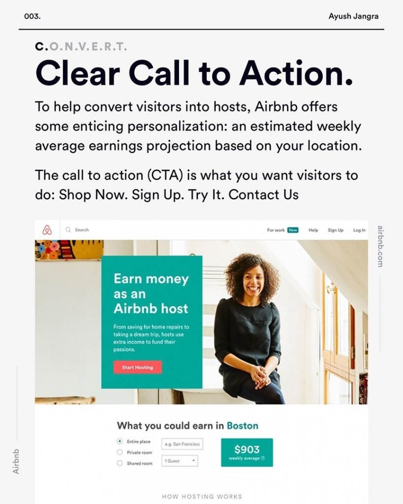 Clear Call to Action.  To help convert visitors into hosts, Airbnb offers some enticing personalization: an estimated weekly average earnings projection based on your location.