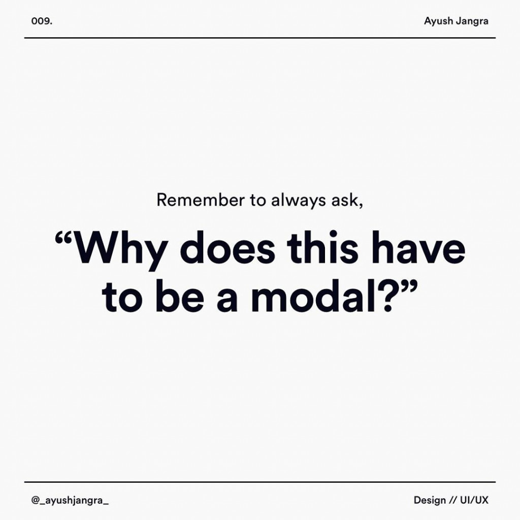 """Remember to always ask, """"Why does this have to be a modal?"""""""