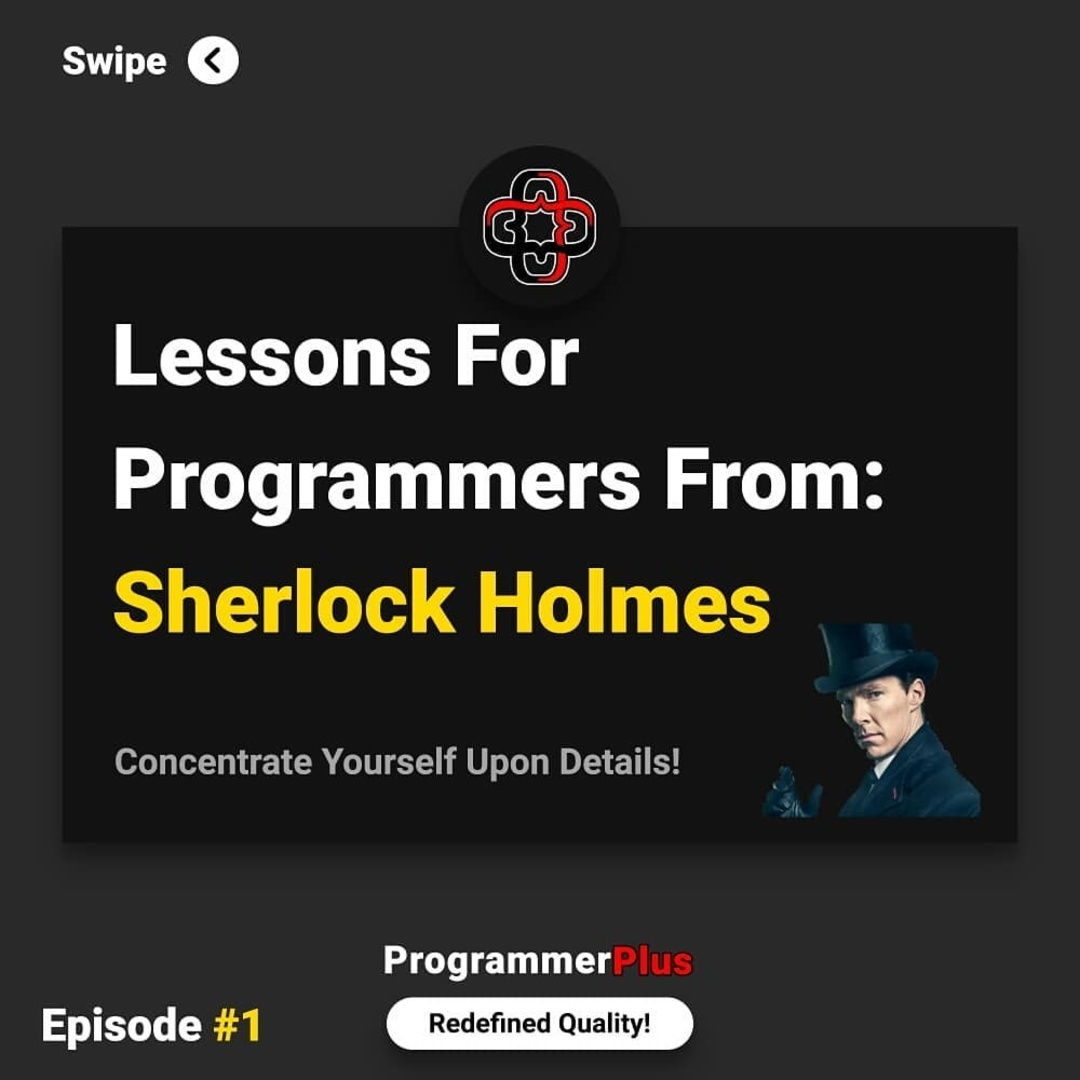 Lessons for Programmers From: Sherlock Holmes