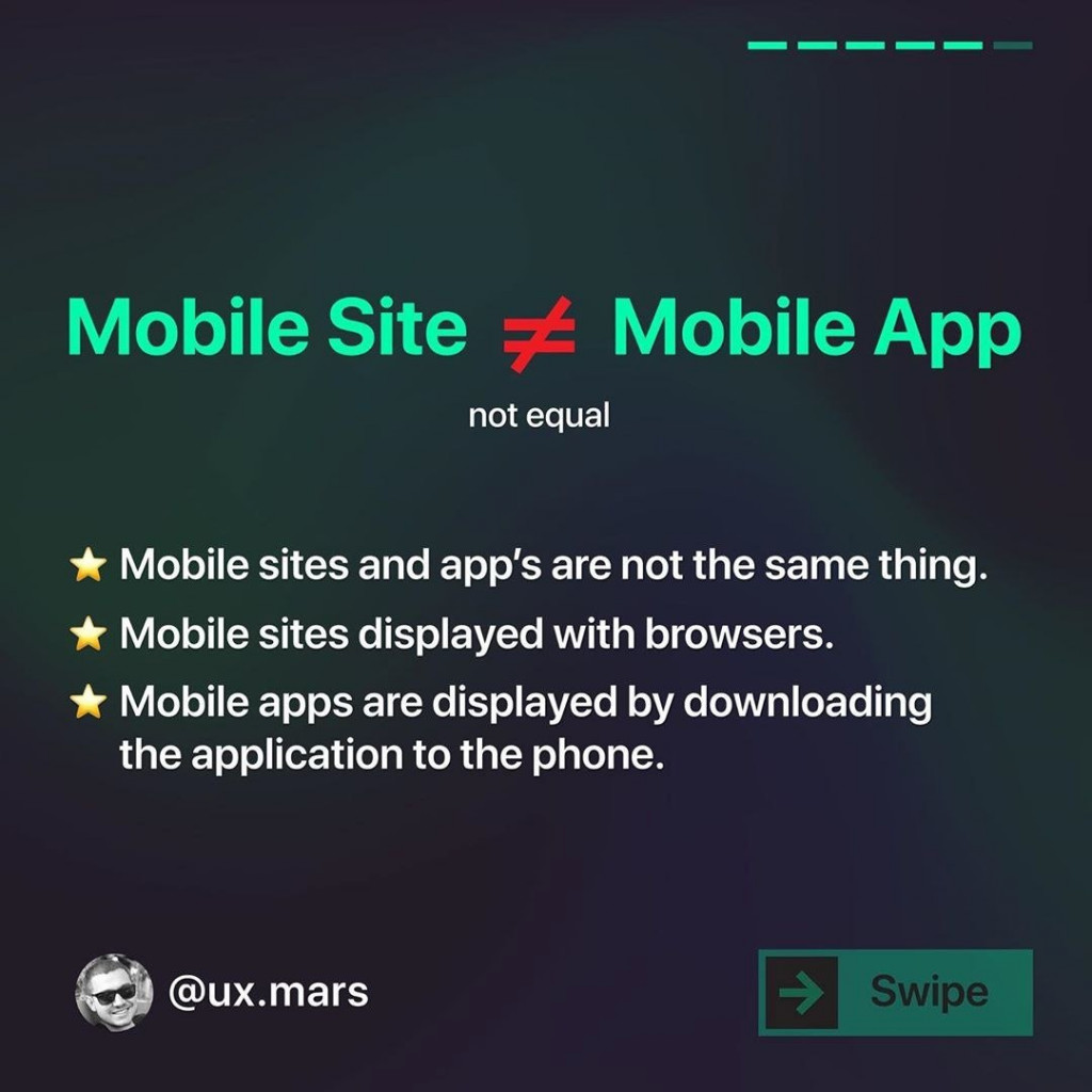 Mobile Site not equal Mobile App  * Mobile sites and app's are not the same thing. * Mobile sites displayed with browsers. * Mobile apps are displayed by downloading the application to the phone.