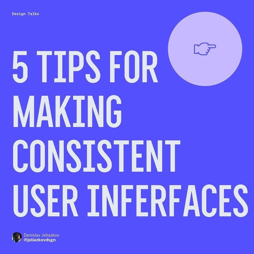 5 Tips For Making Consistent User Interfaces