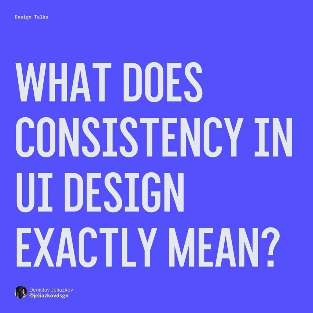 What does consistency in UI design exactly mean?