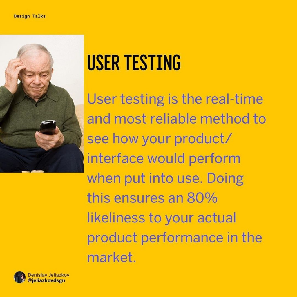 👴🏻User Testing  User testing is the real-time and most reliable method to see how your product/interface would perform when put into use. Doing this ensures an 80% likeliness to your actual product performance in the market.