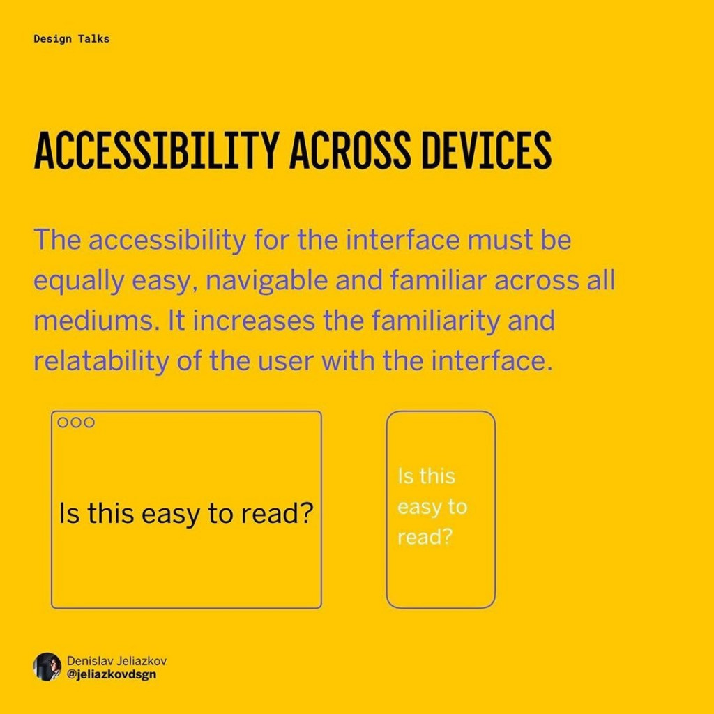 💻Accessibility across devices  The accessibility for the interface must be equally easy, navigable and familiar across all mediums. It increases the familiarity and relatability of the user with the interface.
