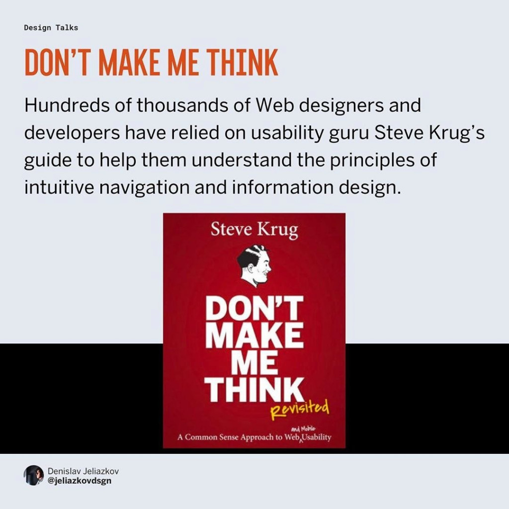 Don't make me think  Hundreds of thousands of Web designers and developers have relied on usability guru Steve Krug's guide to help them understand the principles of intuitive navigation and information design.