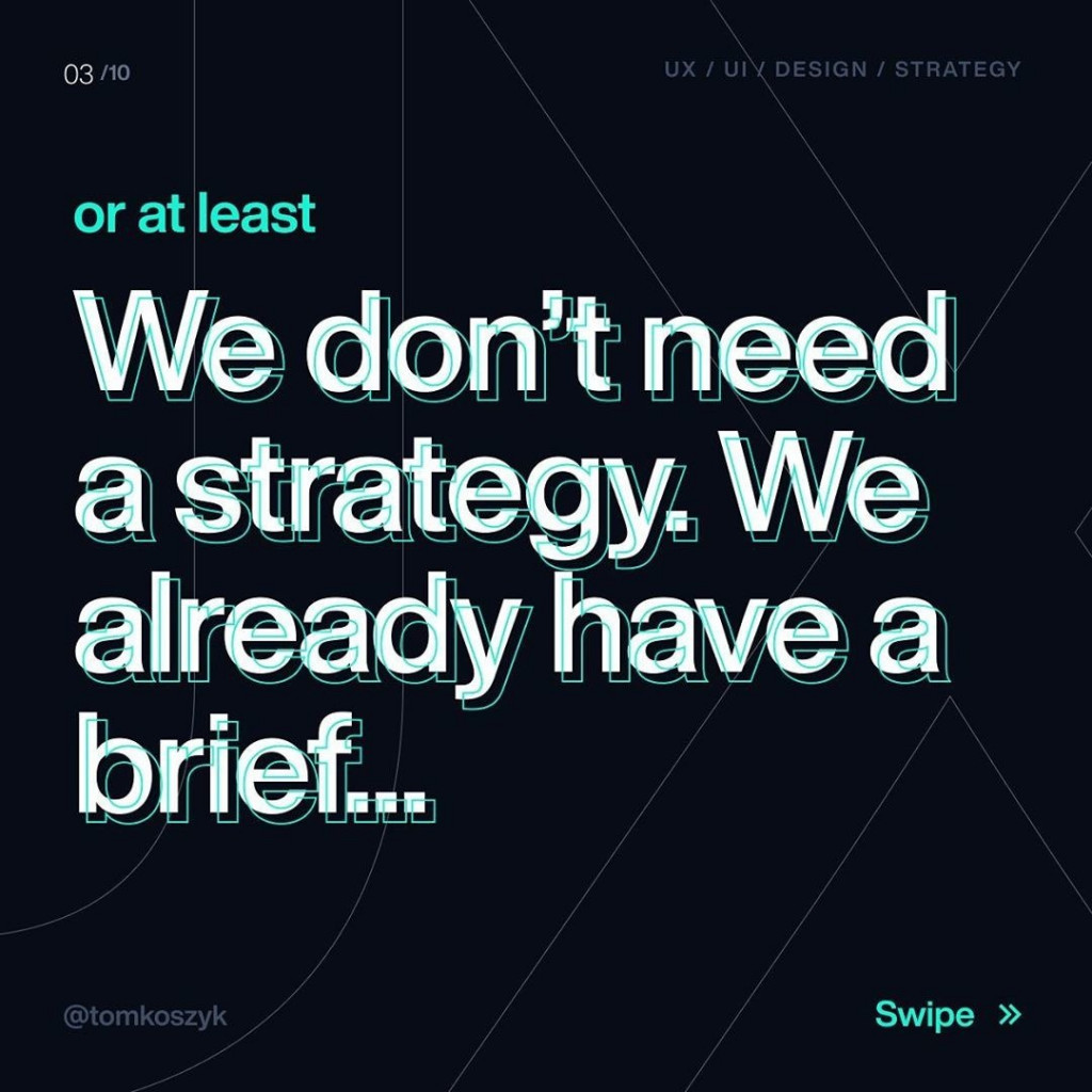 Or at least  We don't need a strategy. We already have a brief...