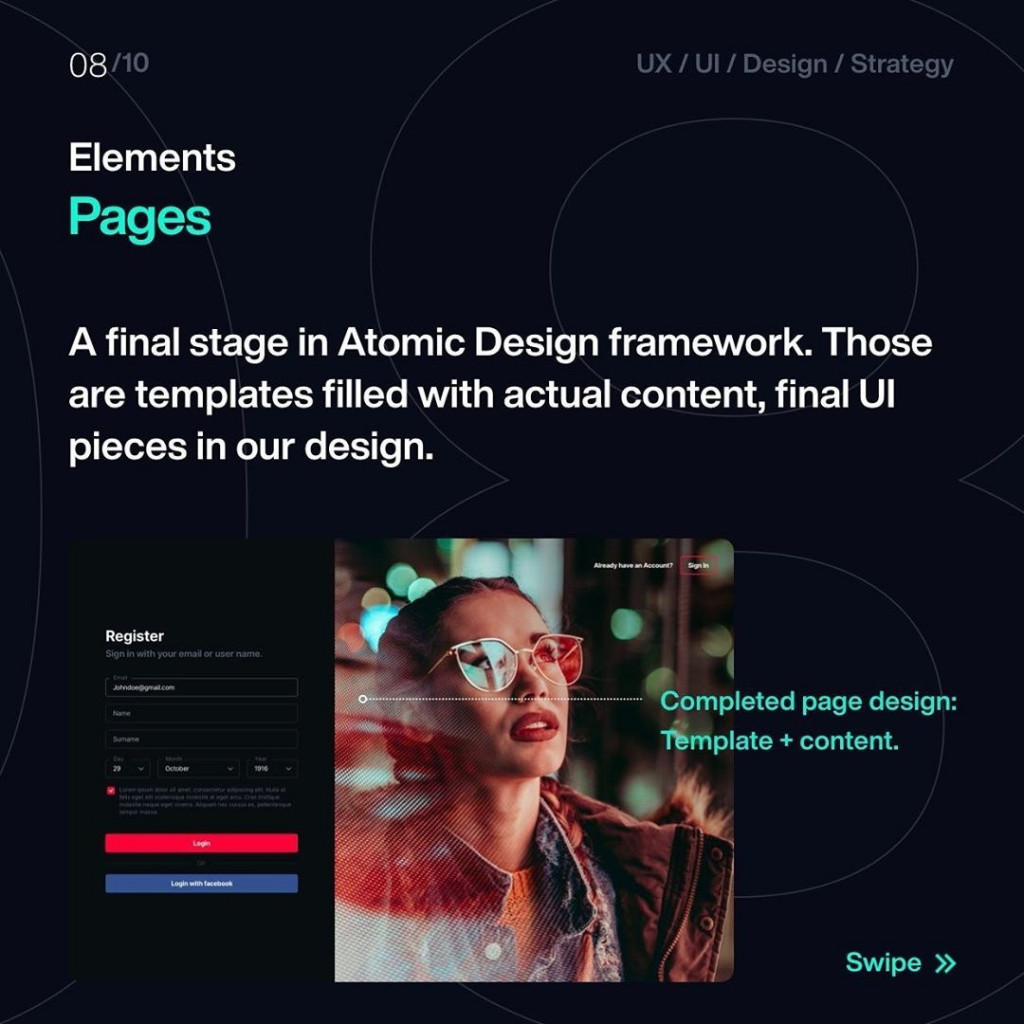 Elements  Pages  A final stage in Atomic Design framework. Those are templates filled with actual content, final UI pieces in our design.
