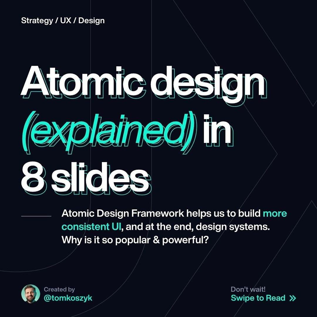 Atomic Design (Explained) in 8 Slides