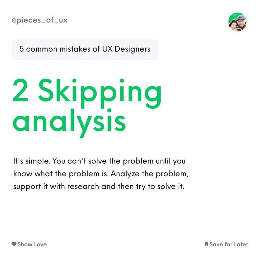 2 Skipping analysis  It's simple. You can't solve the problem until you know what the problem is. Analyze the problem, support it with research and then try to solve it.