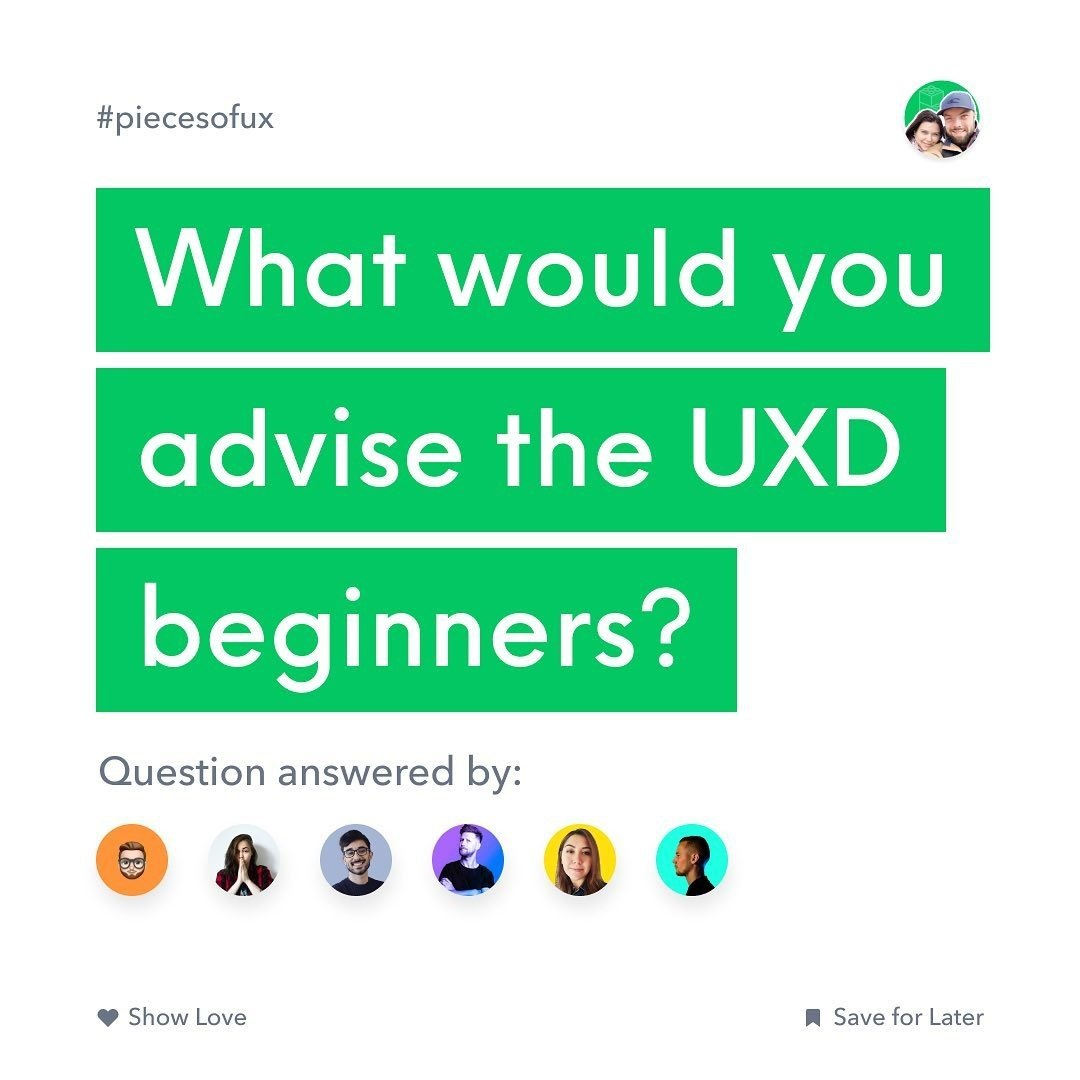 What Would You Advise the UXD Beginners?
