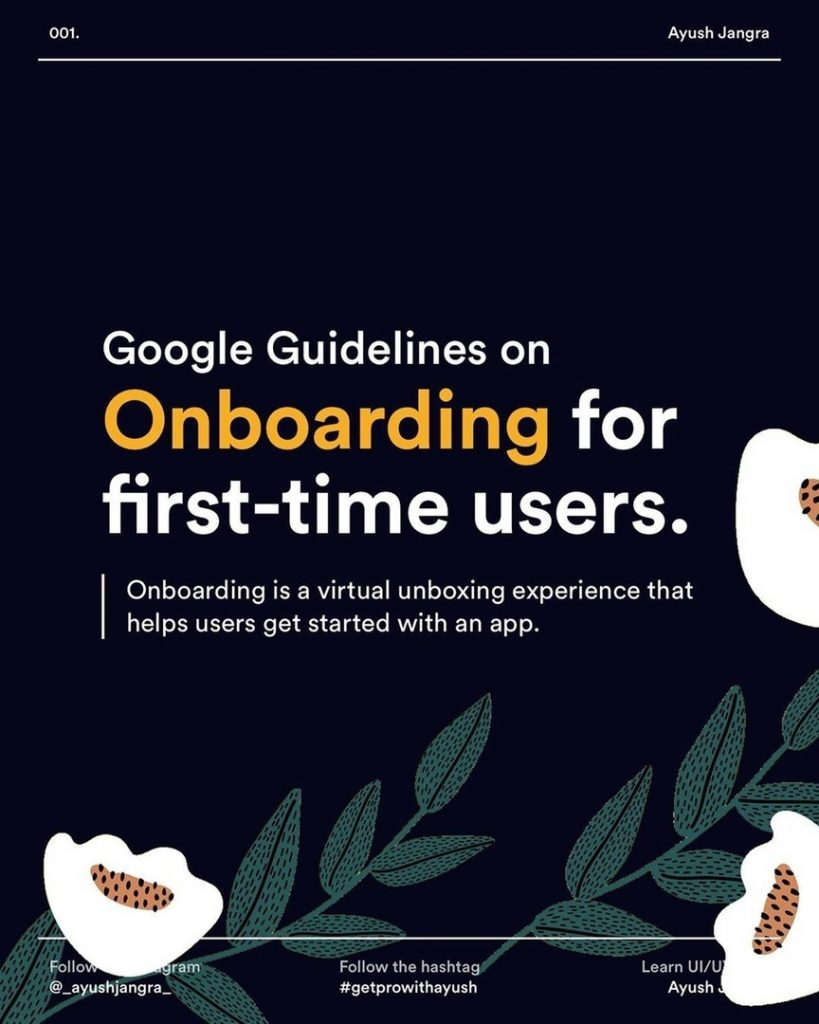 Google Guidelines on Onboarding for First-Time Users Onboarding is a virtual unboxing experience that helps users get started with an app.