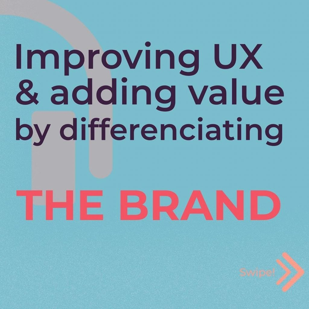Improving UX & adding value by differenciating the brand