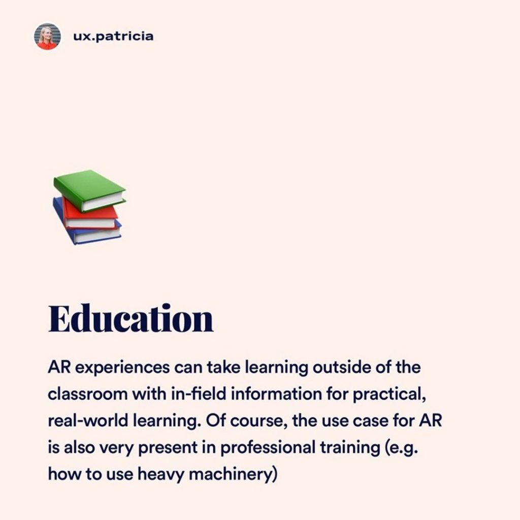 5️⃣ Education  📚 AR experiences can take learning outside of the classroom with in-field information for practical, real-world learning. Of course, the use case for AR is also very present in professional training (e.g. how to use heavy machinery)