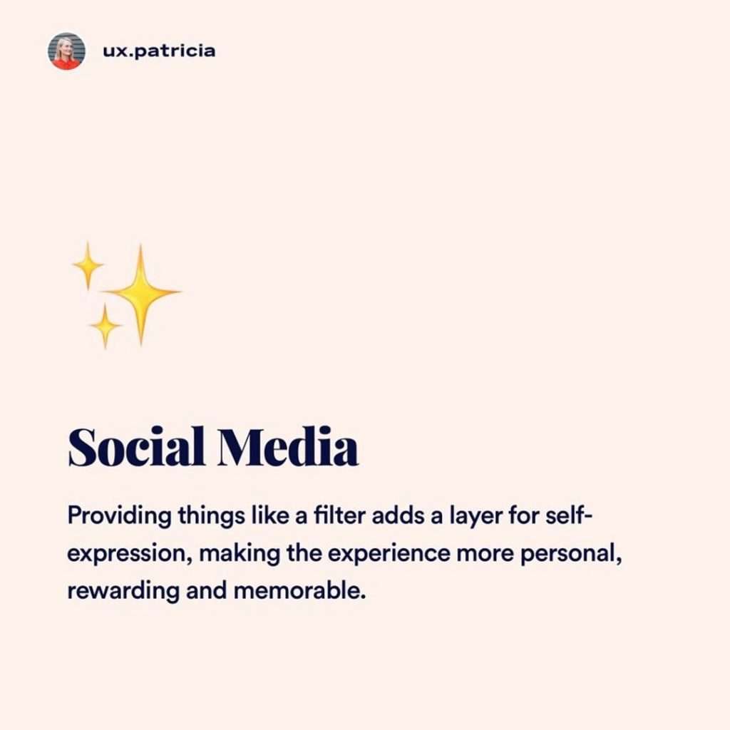 3️⃣ Social Media ⠀ ✨Providing things like a filter adds a layer for self-expression, making the experience more personal, rewarding, and memorable.