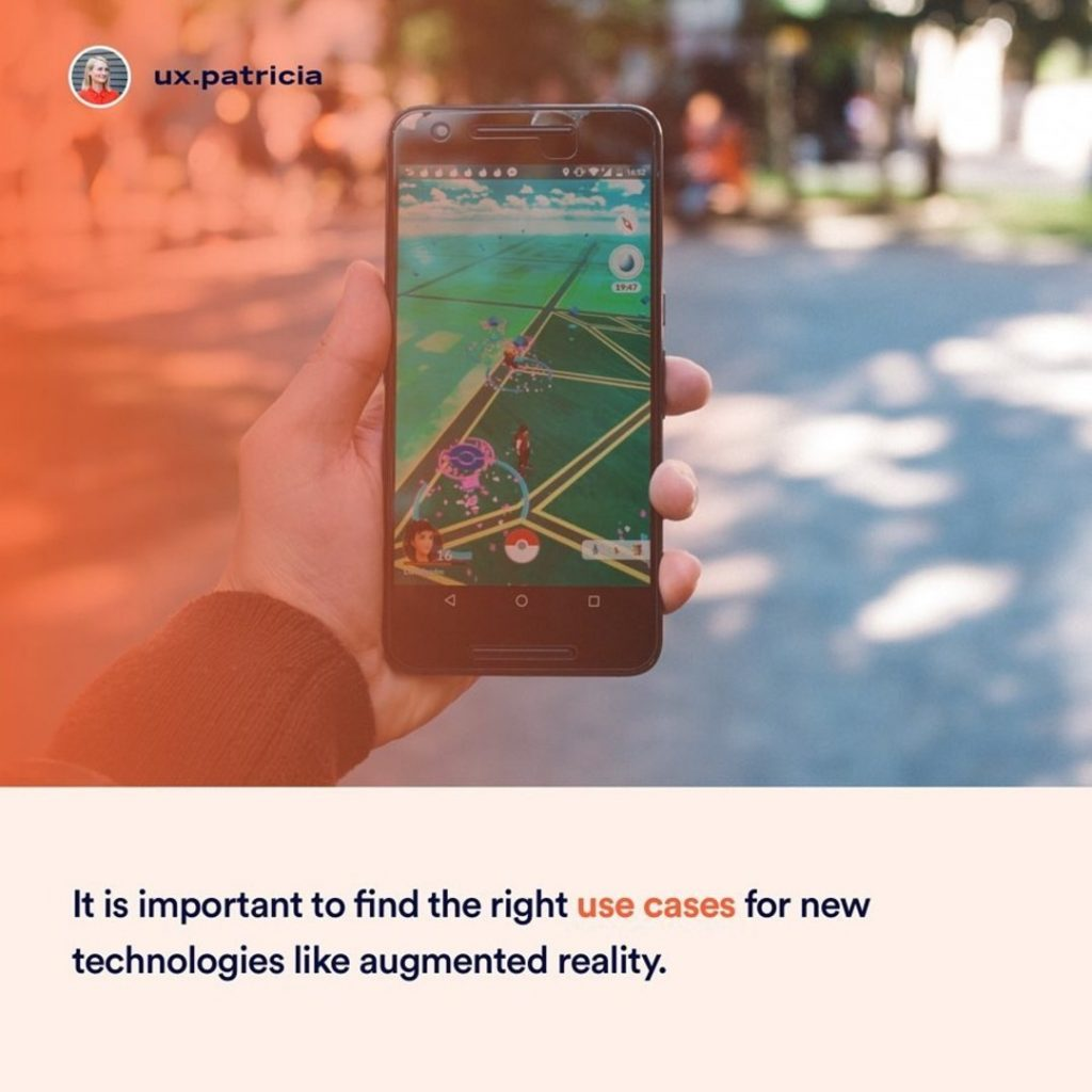 It is important to find the right ise cases for new technologies like augmented reality.