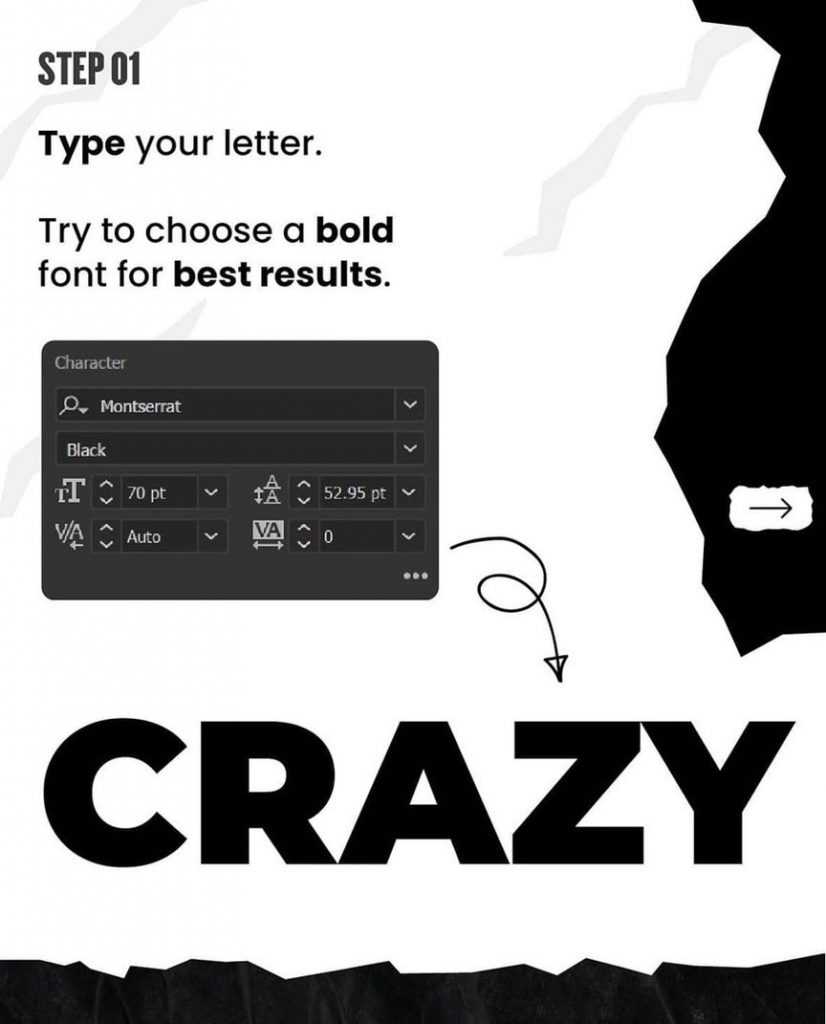Step 01  Type your letter. Try to choose a bold font for best result.