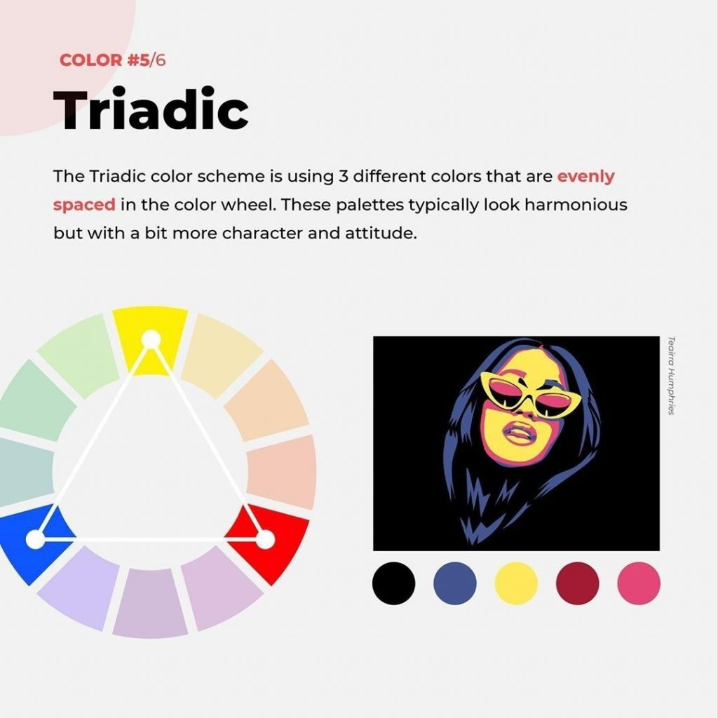 Triadic  The Triadic color scheme is using 3 different colors that are in the color wheel. These palettes typically look harmonious but with a bit more character and attitude.