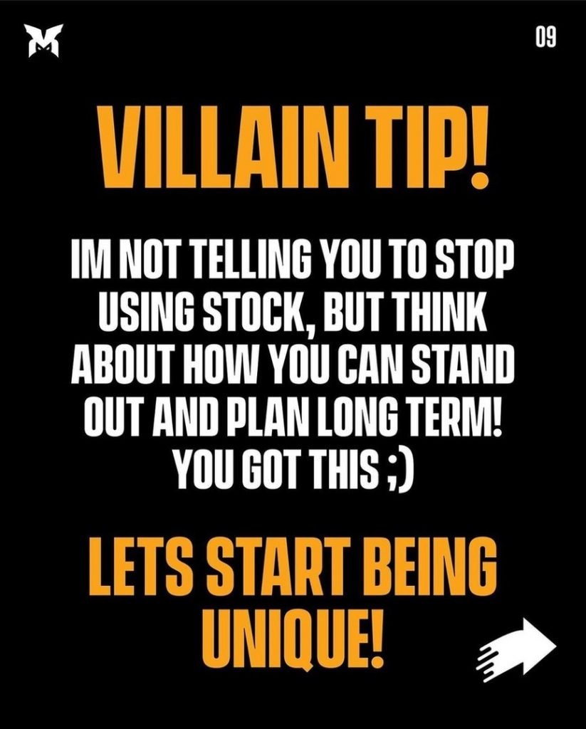 Villain tip!  I'm not telling you to stop using stock, but think about how you can stand out and plan long term! You got this ;)  Let's start being unique!