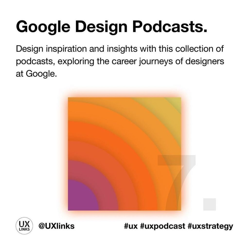 🔹 Google Design Podcasts  Design inspiration and insights with this collection of podcasts, exploring the career journeys of designers at Google.