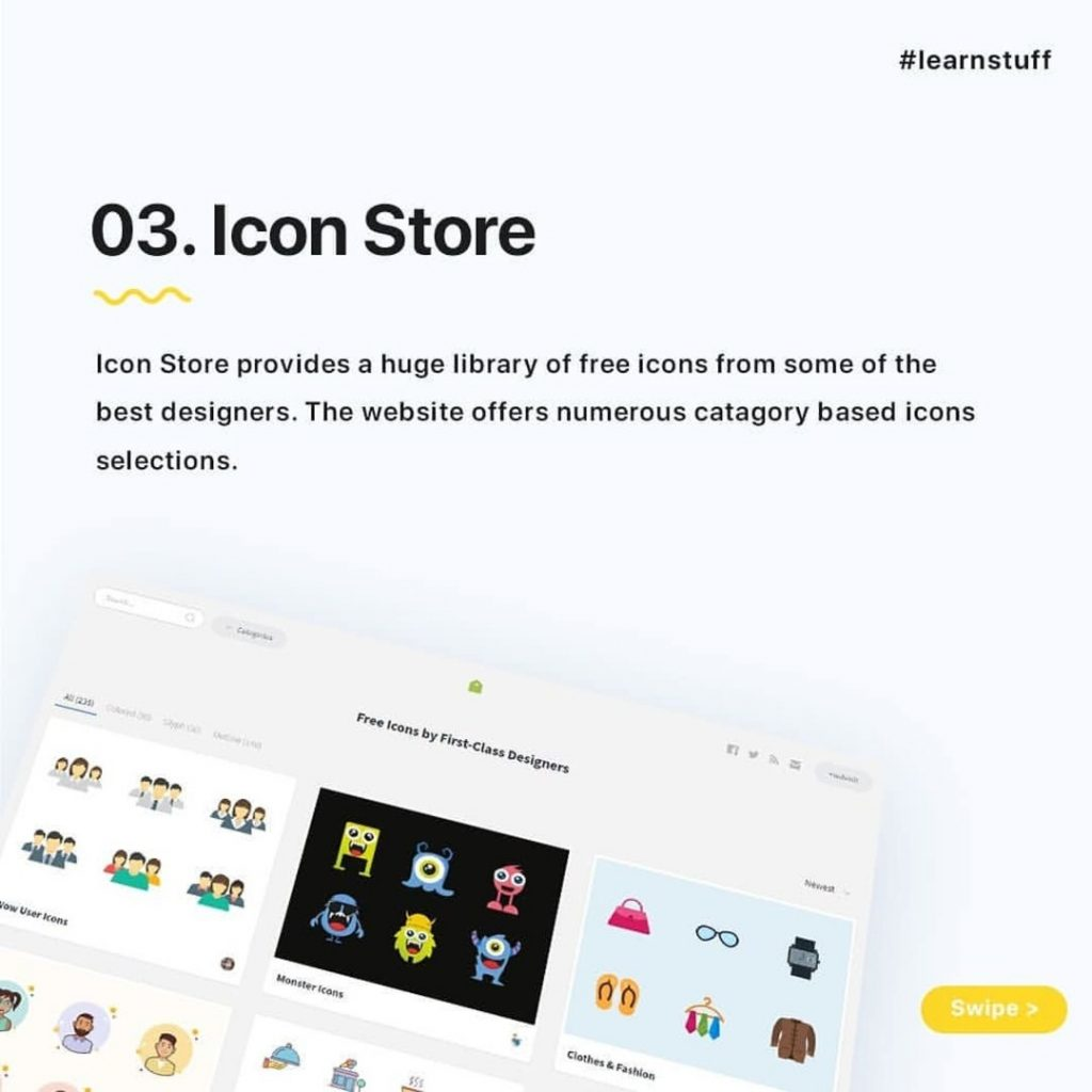 Icon Store  Icon Store provides a huge library of free icons from some of the best designers. The website offers numerous catagory based icons selections.
