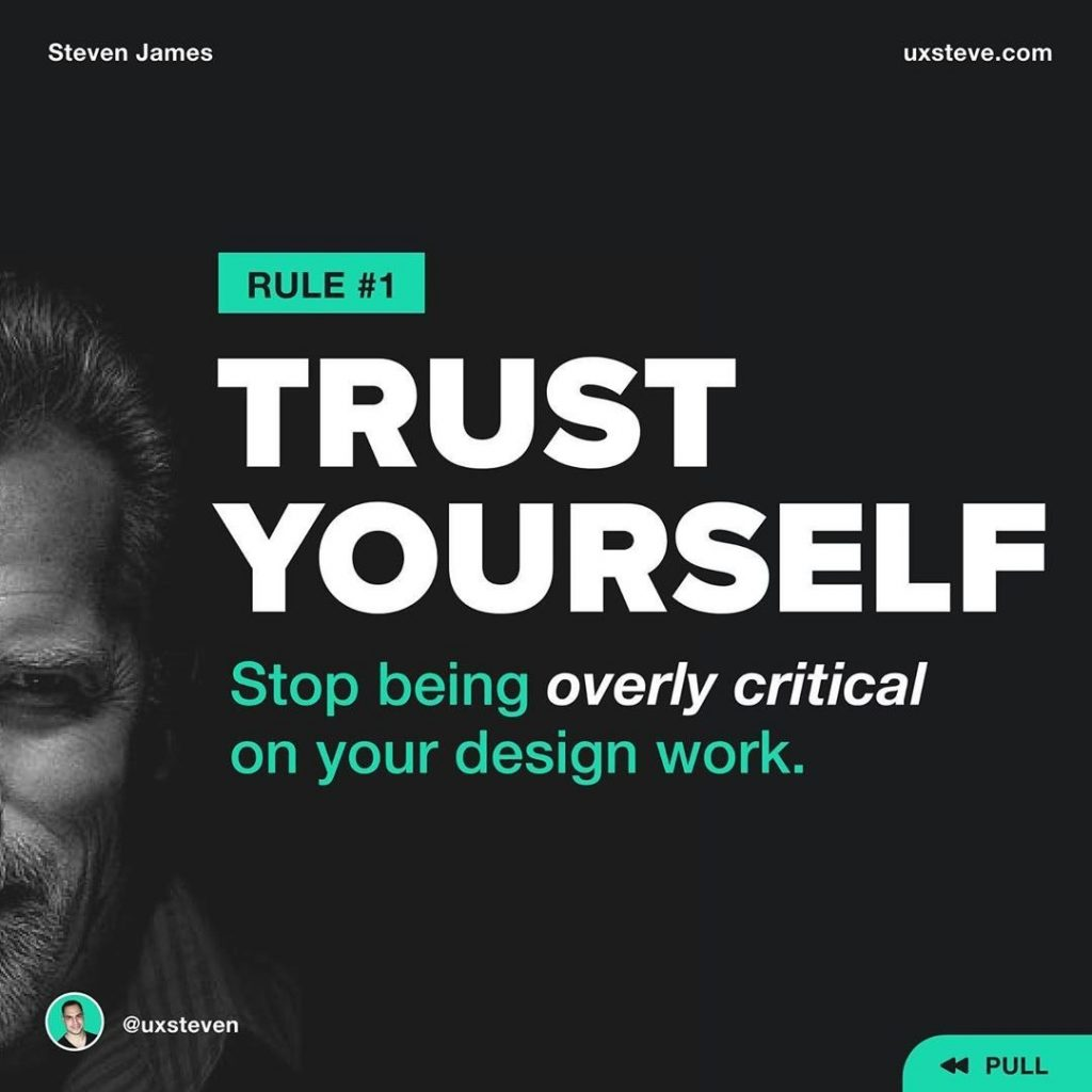 1️⃣ TRUST YOURSELF  You've invested in yourself and took the time to practice your craft endlessly, right? Stop overanalyzing and over-thinking every design or pixel. Trust your gut, you'll be just fine.