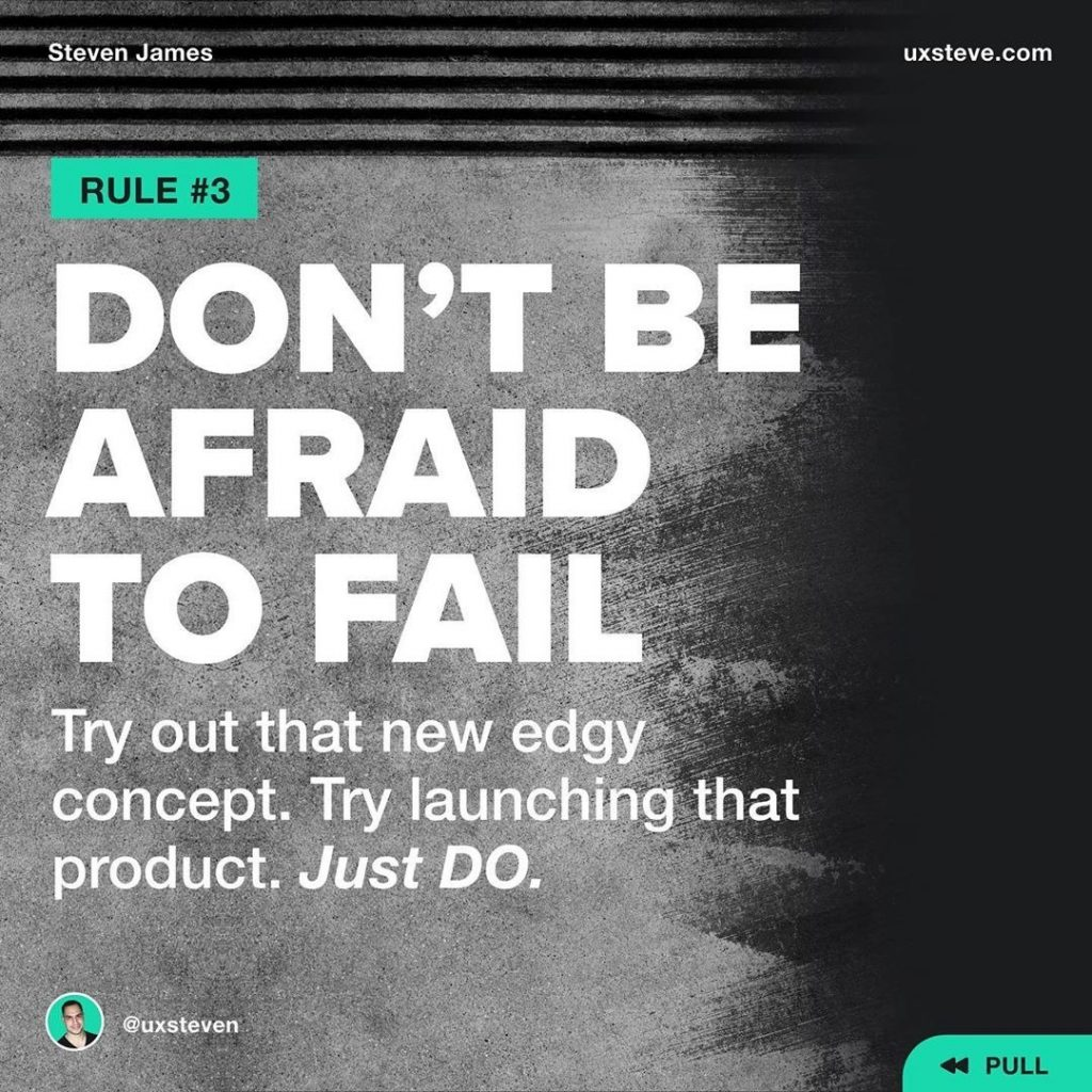 3️⃣ DON'T BE AFRAID TO FAIL  Failure is the key to growth. Try out that new edgy design or abstract concept. Try launching that product. Try building that business. Go all in on your dreams.