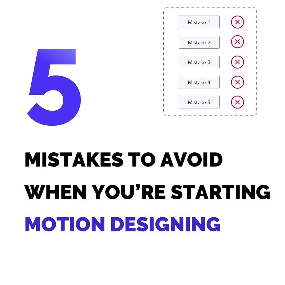 5 Mistakes to Avoid when You're Starting Motion Designing