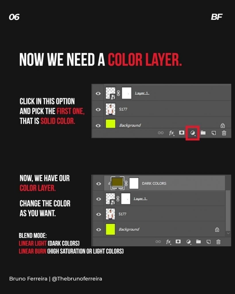 Now we need a color layer.  Click in this option and pick the frst one, that is solid color.  Now, we have our color layer.  Change the color as you want.  Blend mode:  Linear light (dark colors]  Linear burn (high saturation or light colors)