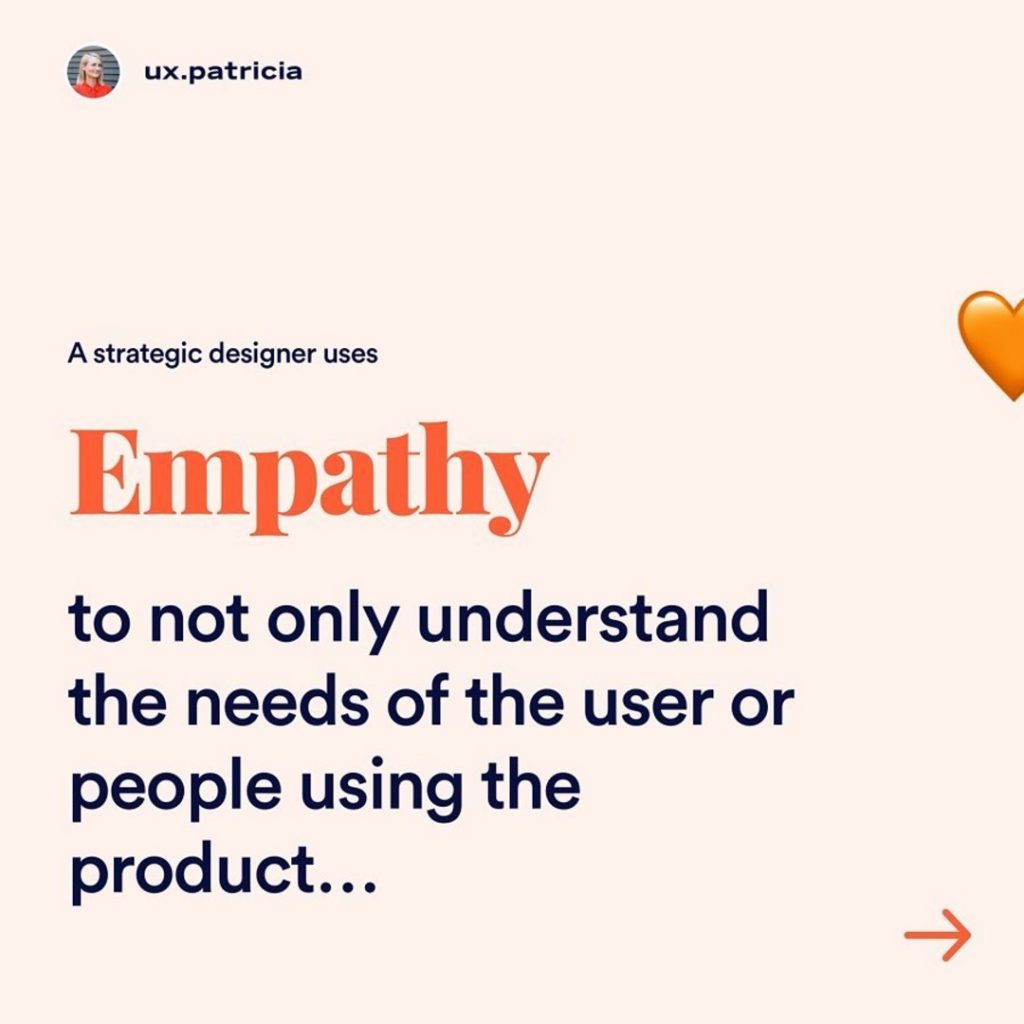Empathy  Empathy to not only understand the needs of the user or people using the product but also to get a holistic view of the needs of the business stakeholders involved.