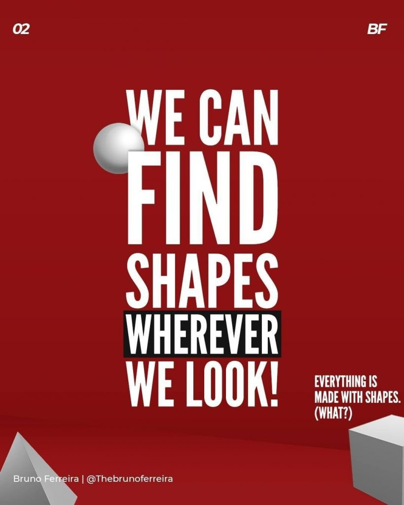 We can find shapes wherever we look!  Everything is made with shapes. (What?)