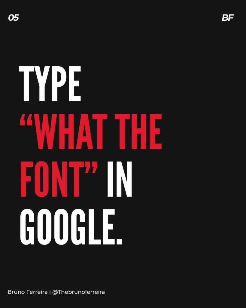 """Type """"what the font"""" in google."""