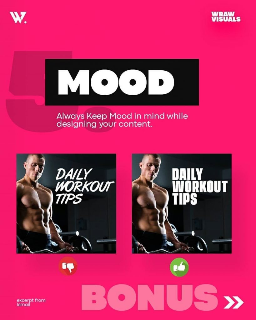 Mood  Always Keep Mood in mind while designing your content.