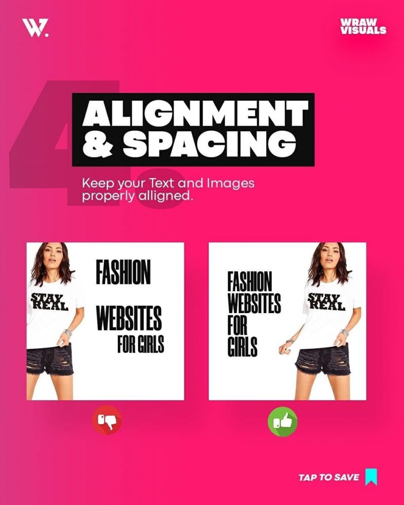 Alignment & Spacing  Keep your Text and Images properly alligned.