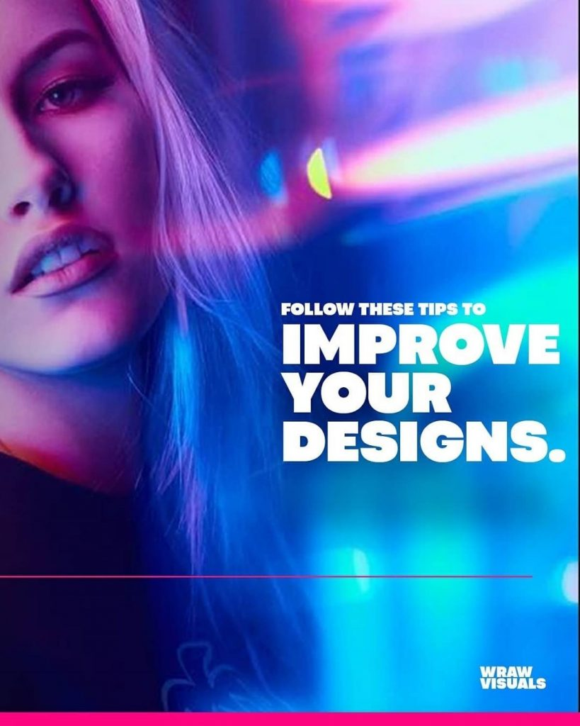 Follow these tips to improve your designs.
