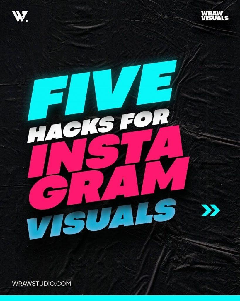 5 Design Hacks for Better Visuals on Instagram