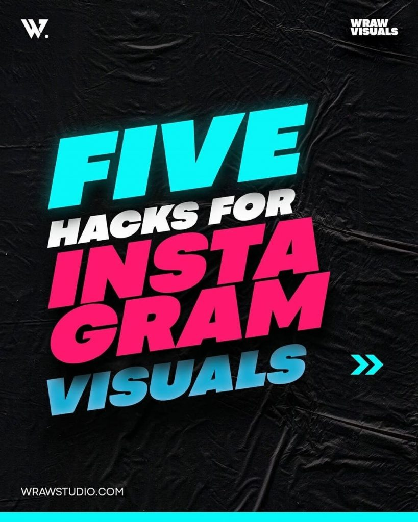 5 Design Hacks for Better Visuals on Instagram